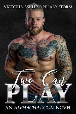 Two Can Play by Victoria Ashley, Hilary Storm